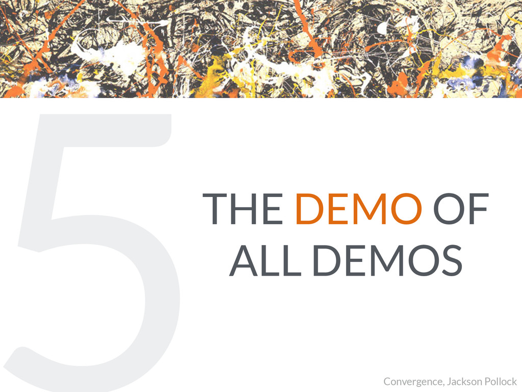 5THE DEMO OF ALL DEMOS Convergence, Jackson Pol...