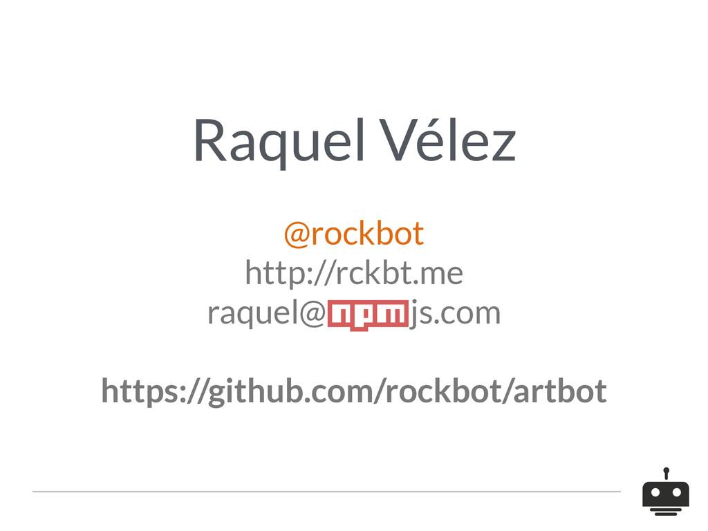 Raquel Vélez ! @rockbot http://rckbt.me raqu...