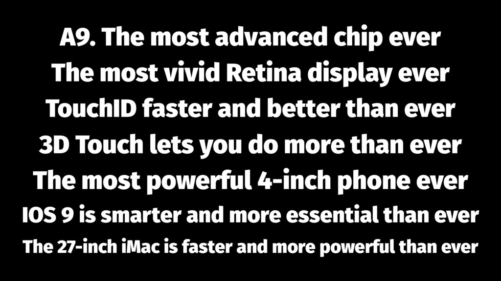 A9. The most advanced chip ever The most vivid ...