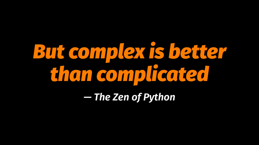But complex is better than complicated — The Ze...