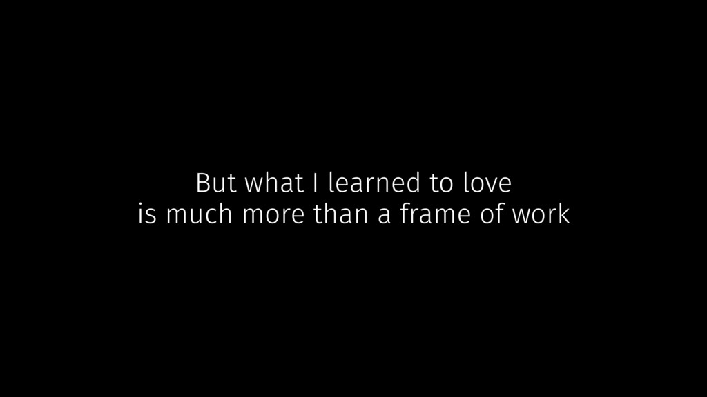 But what I learned to love is much more than a ...