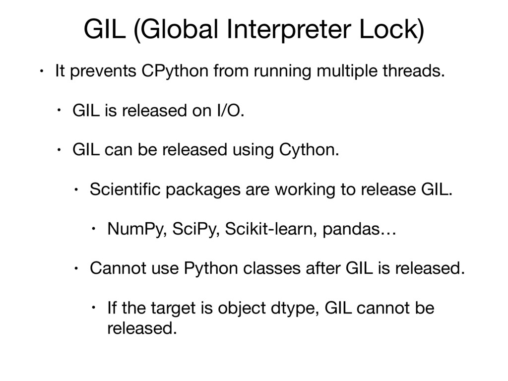 GIL (Global Interpreter Lock) • It prevents CPy...