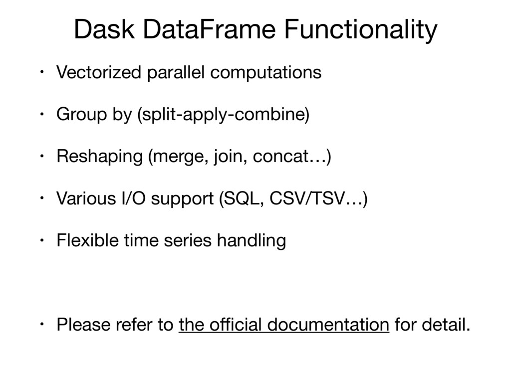 Dask DataFrame Functionality • Vectorized paral...