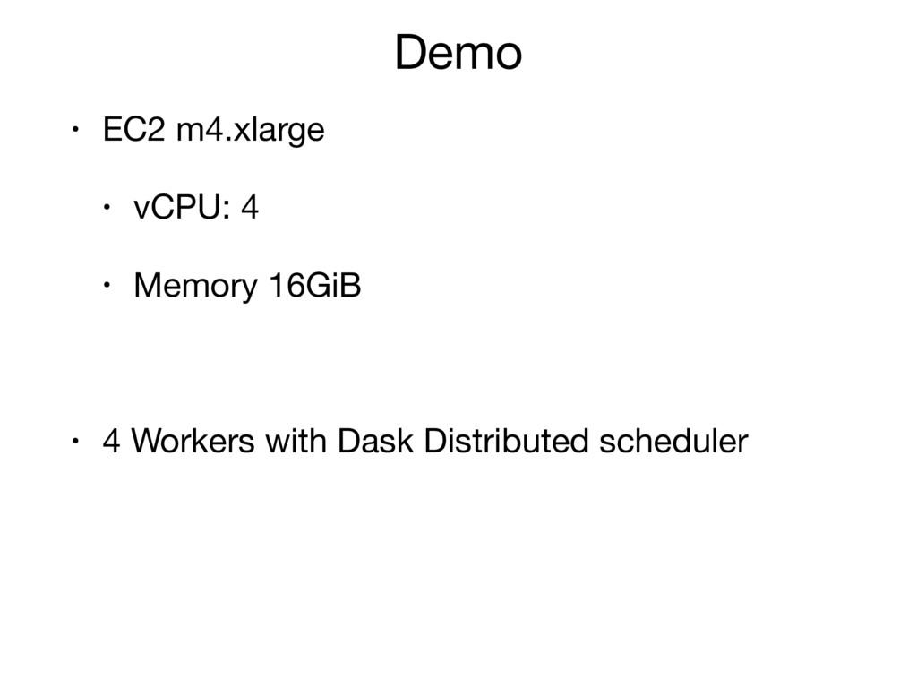 Demo • EC2 m4.xlarge   • vCPU: 4  • Memory 16Gi...