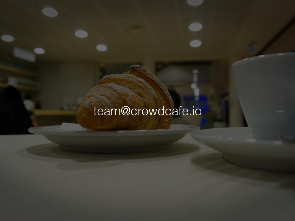team@crowdcafe.io!