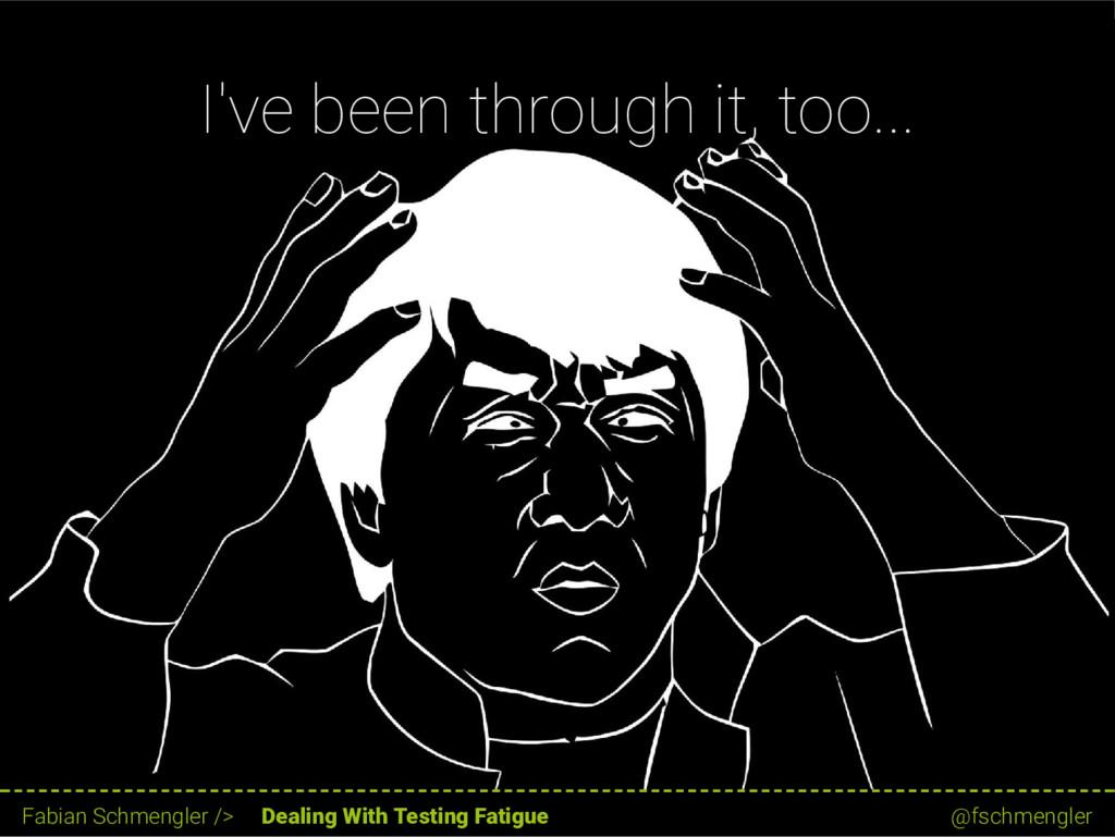I've been through it, too... 12 / 62 Fabian Sch...
