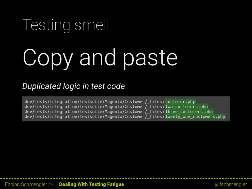 Testing smell Copy and paste Duplicated logic i...