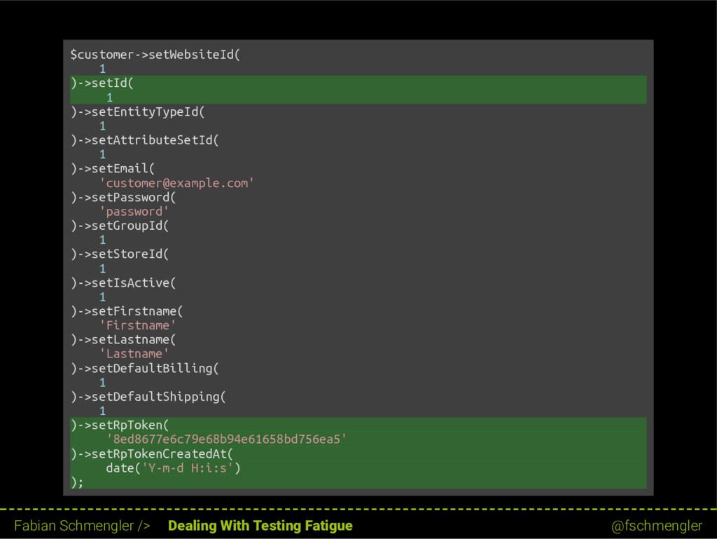 $customer->setWebsiteId( 1 )->setId( 1 )->setEn...