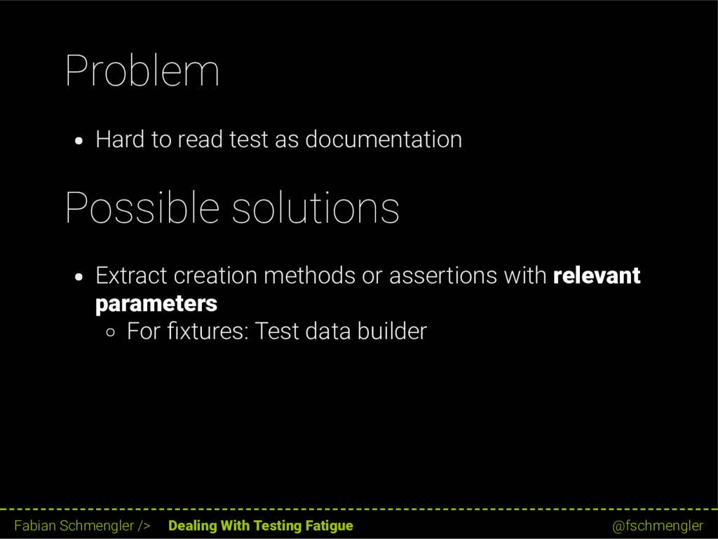 Problem Hard to read test as documentation Poss...