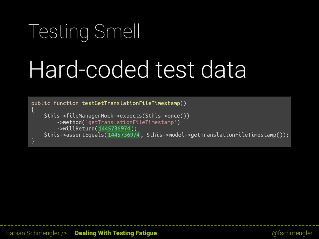 Testing Smell Hard-coded test data public funct...