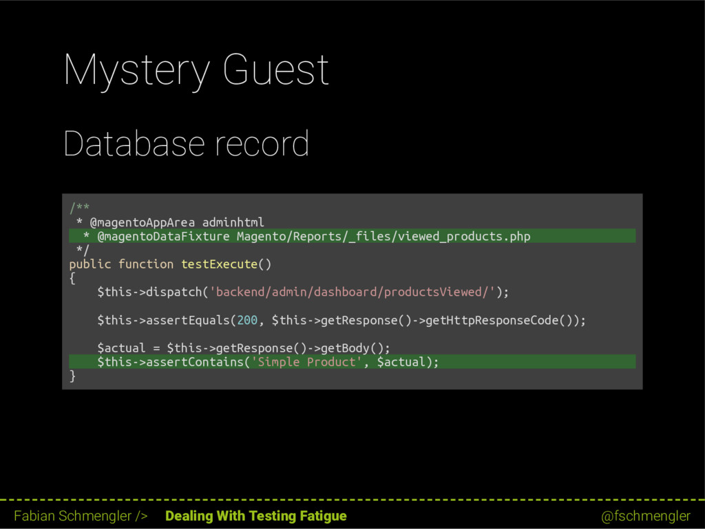 Mystery Guest Database record /** * @magentoApp...