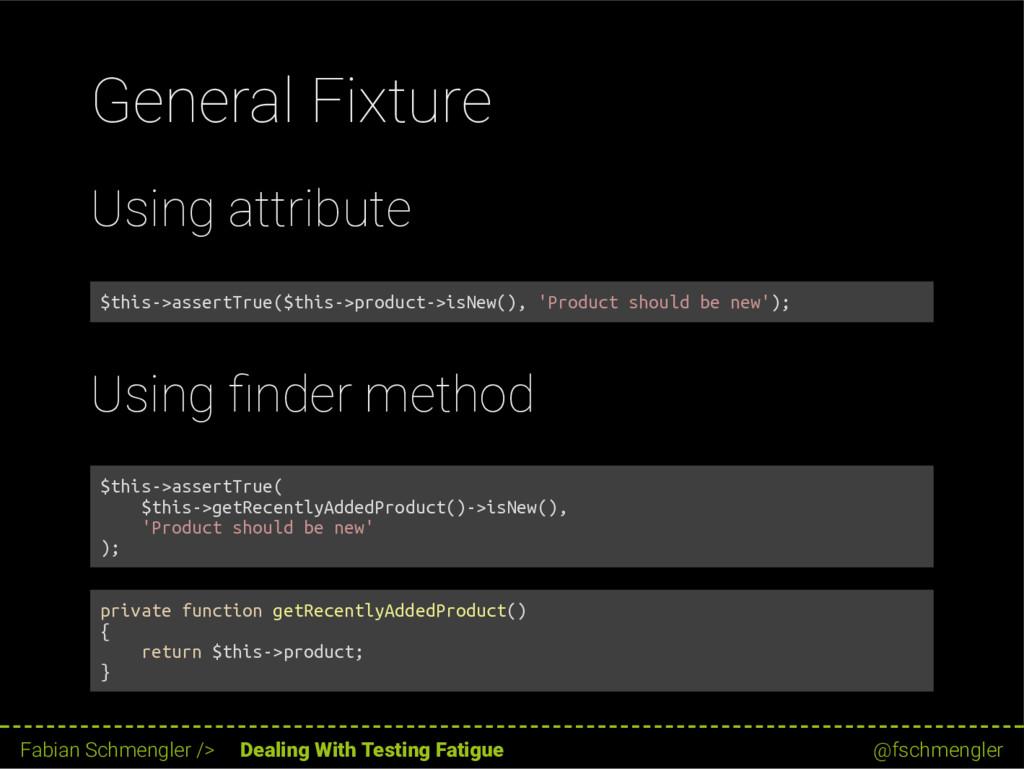 General Fixture Using attribute $this->assertTr...