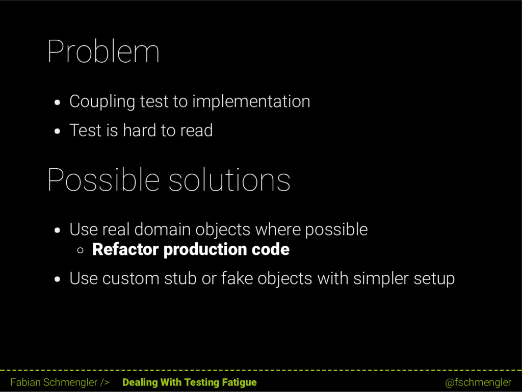 Problem Coupling test to implementation Test is...