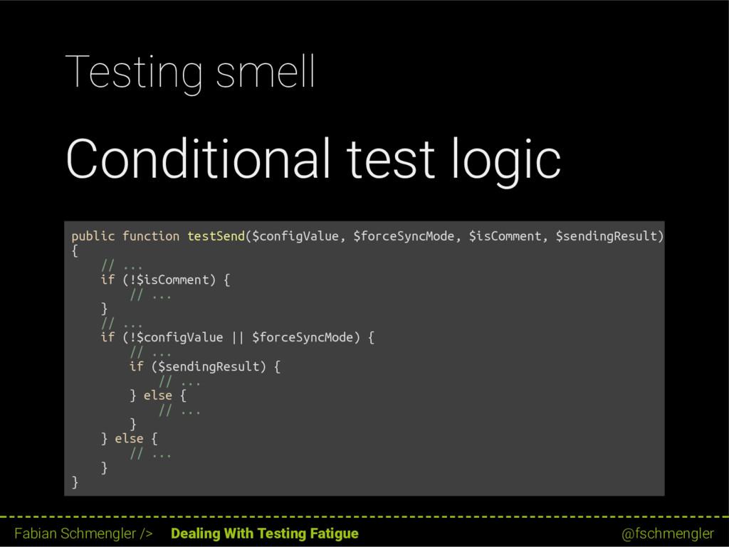 Testing smell Conditional test logic public fun...