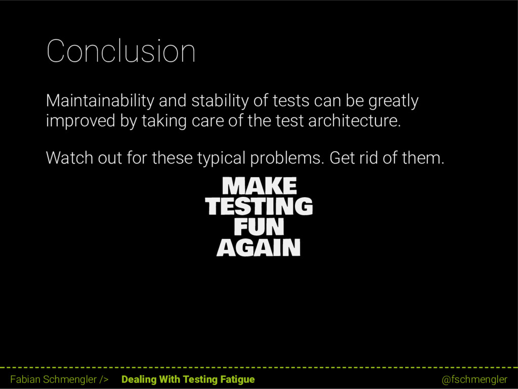 Conclusion Maintainability and stability of tes...