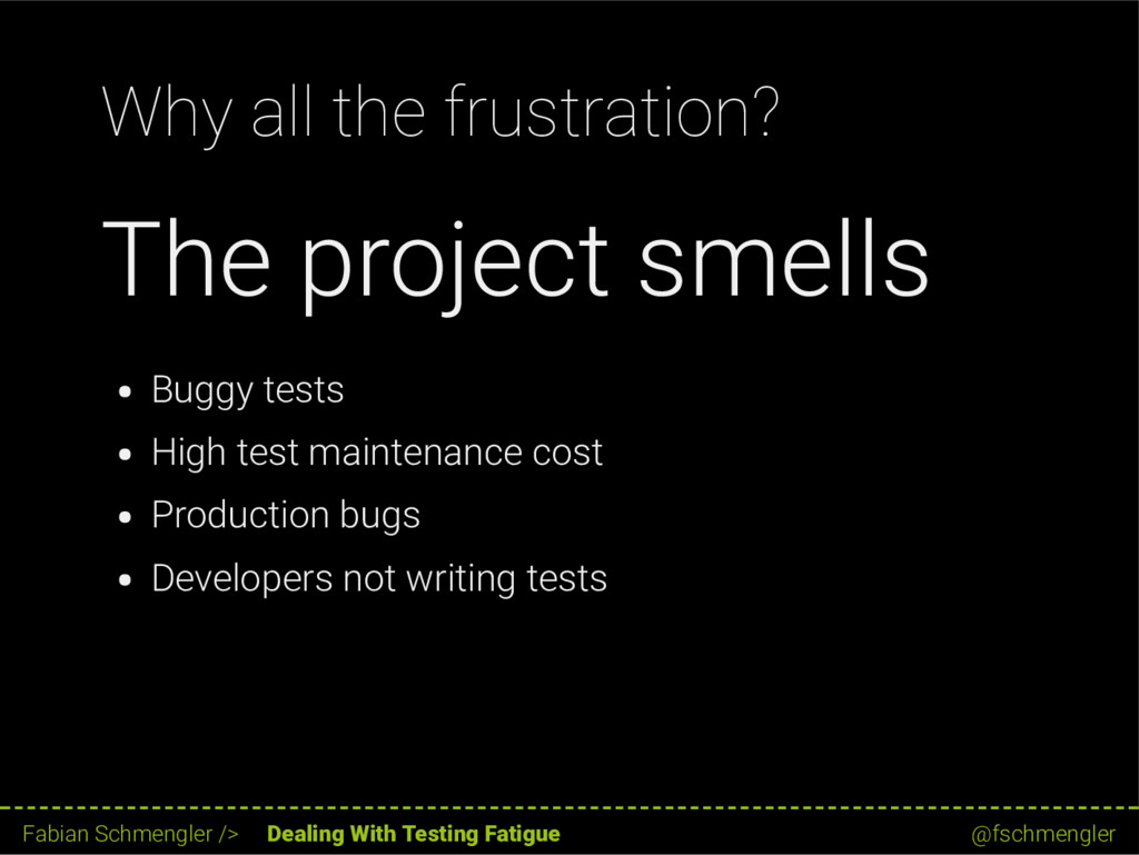 Why all the frustration? The project smells Bug...
