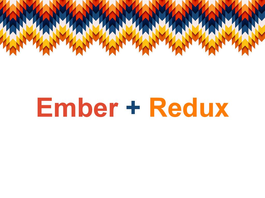 Ember + Redux