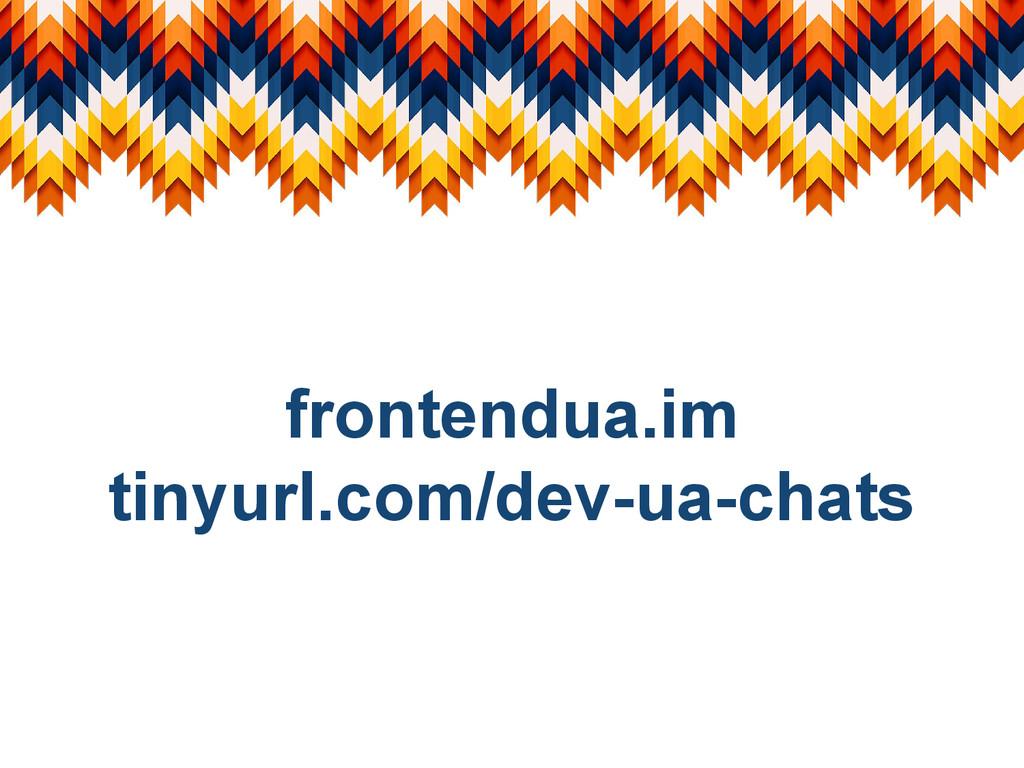frontendua.im tinyurl.com/dev-ua-chats