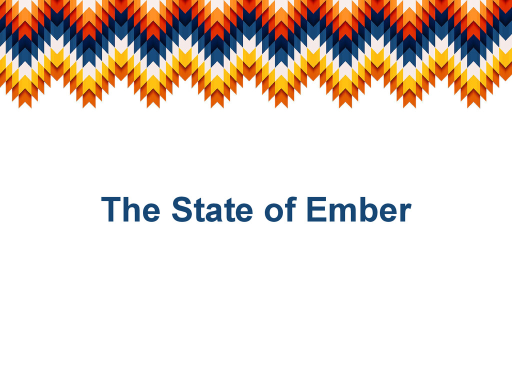 The State of Ember
