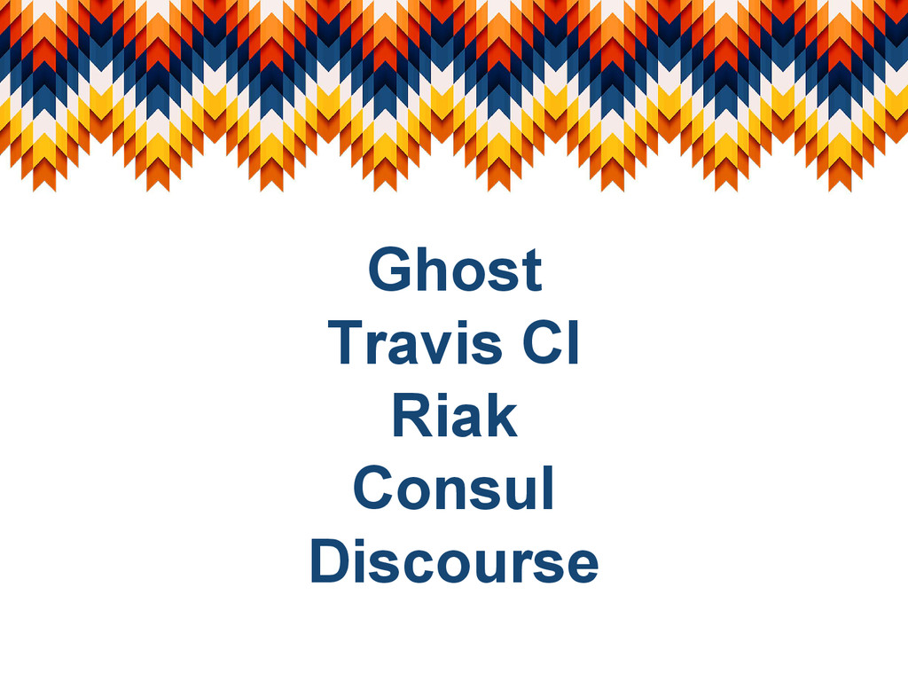 Ghost Travis CI Riak Consul Discourse