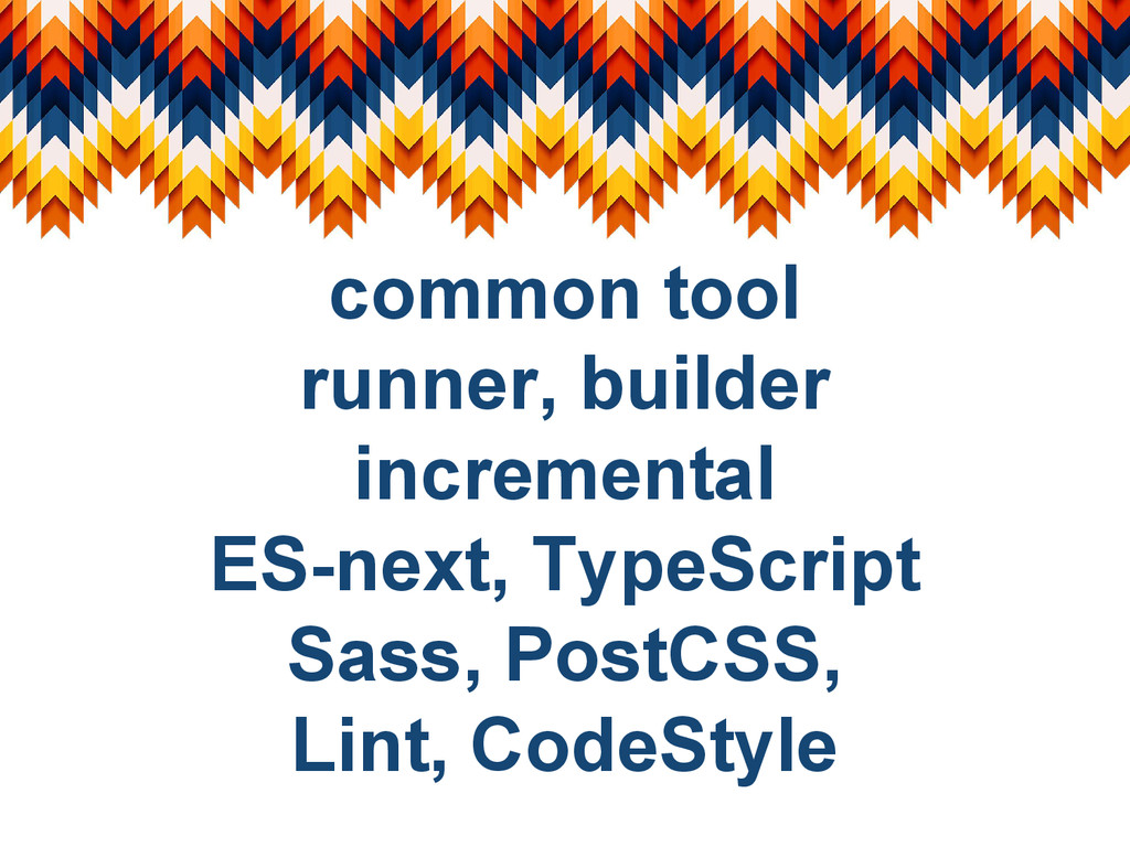 common tool runner, builder incremental ES-next...