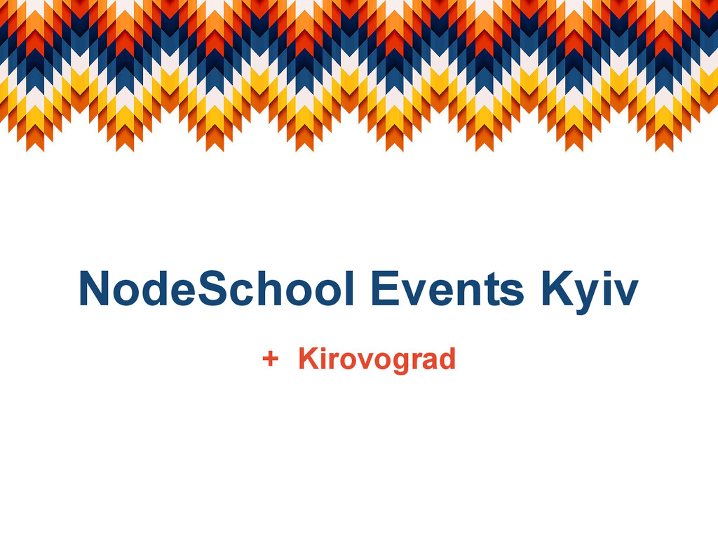 NodeSchool Events Kyiv + Kirovograd