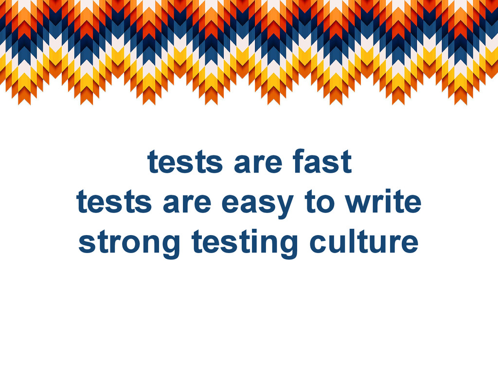 tests are fast tests are easy to write strong t...
