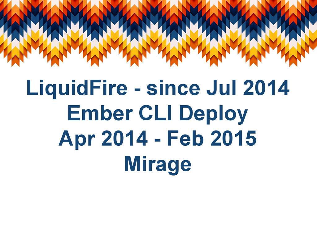 LiquidFire - since Jul 2014 Ember CLI Deploy Ap...