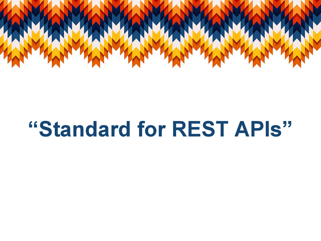 """Standard for REST APIs"""