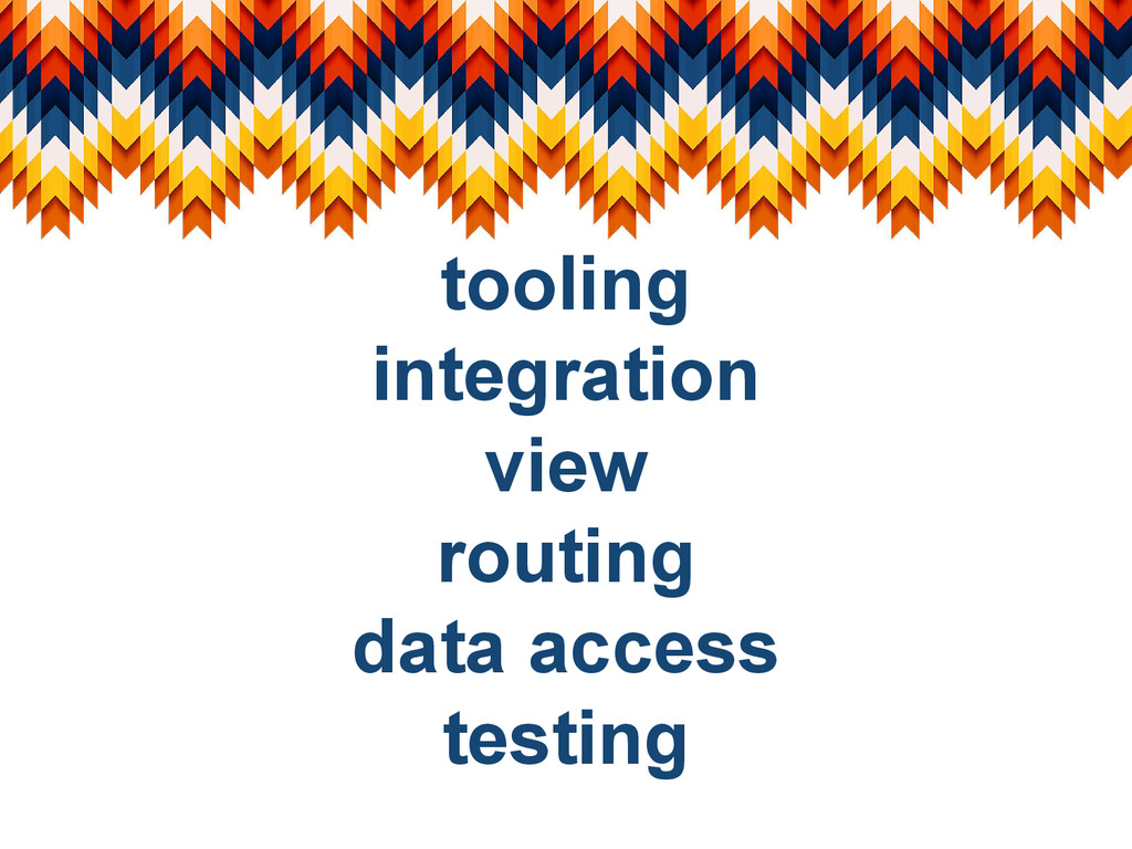 tooling integration view routing data access te...