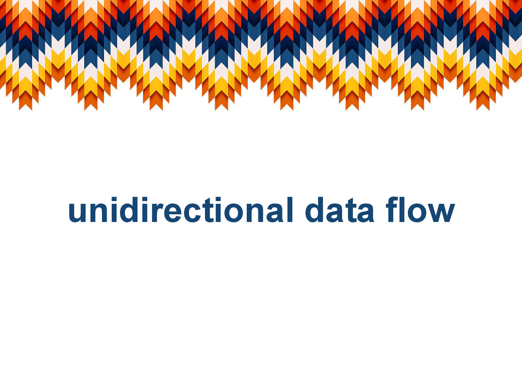 unidirectional data flow