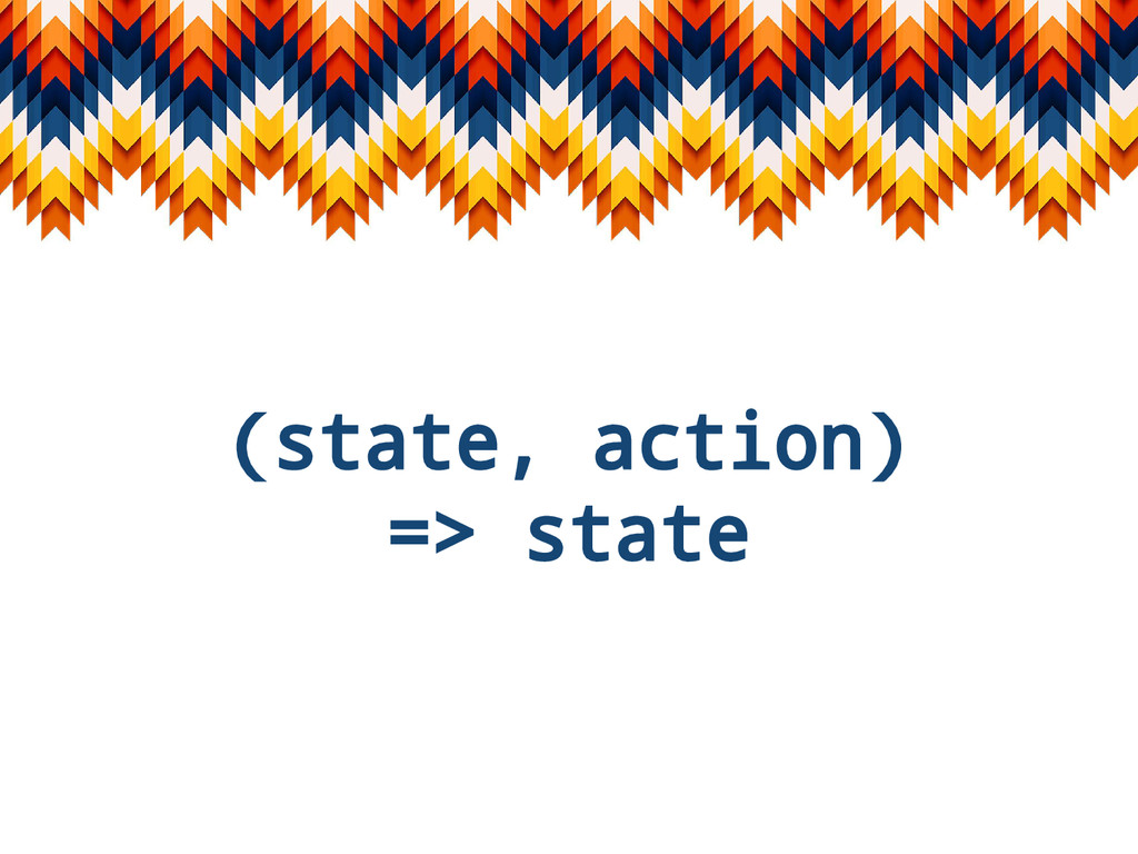 (state, action) => state