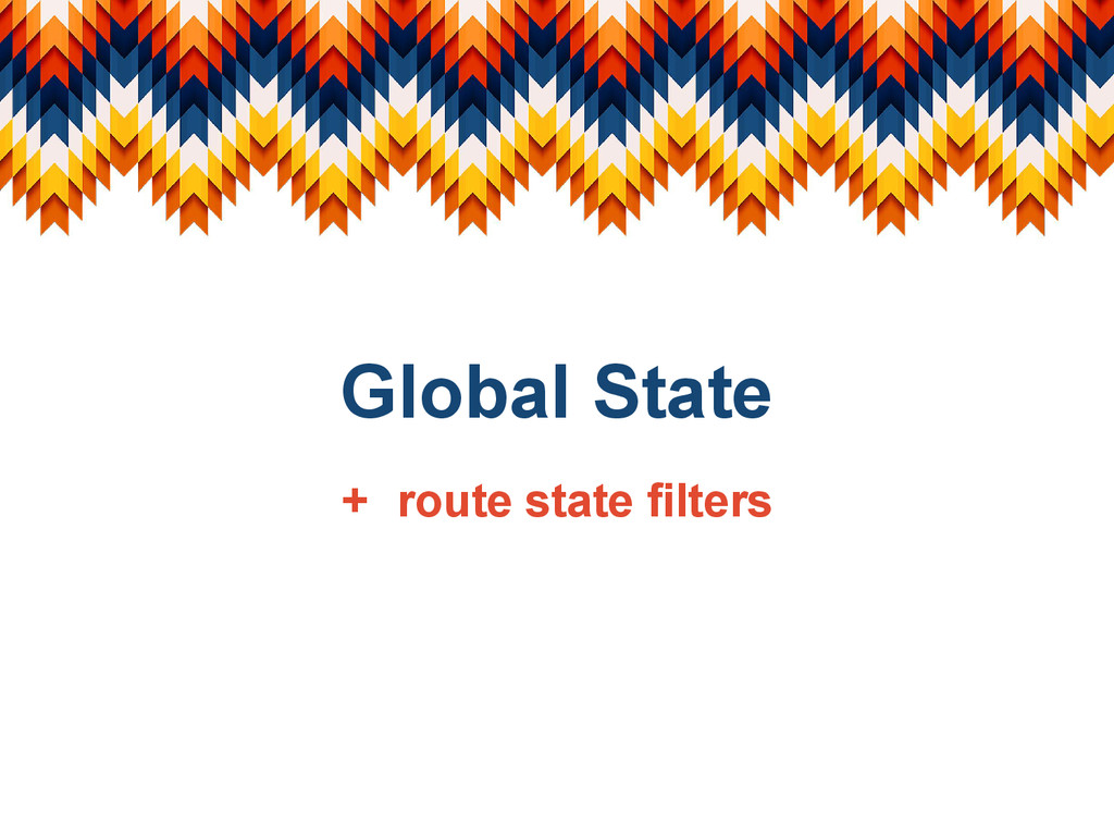 Global State + route state filters