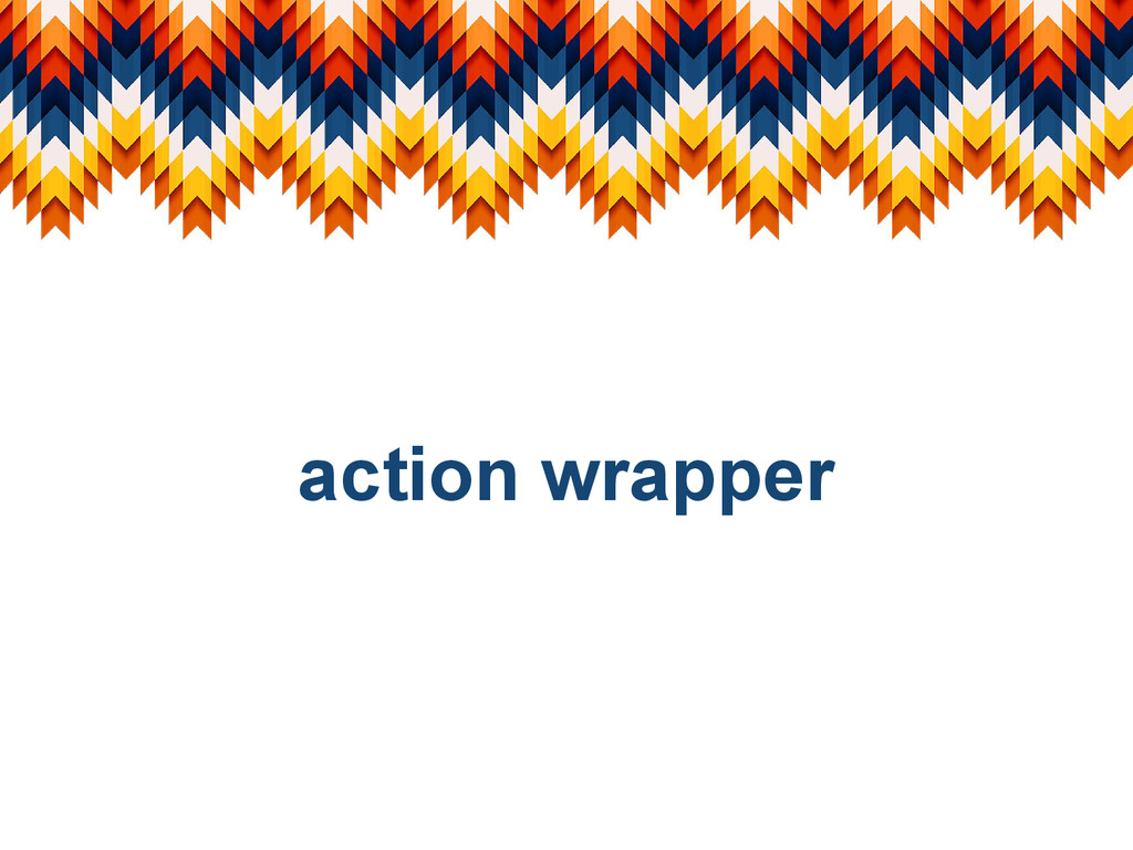 action wrapper