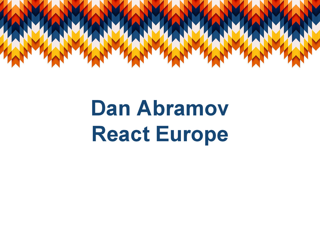 Dan Abramov React Europe