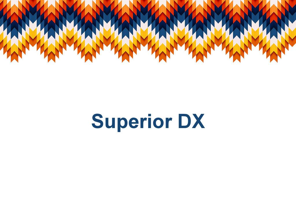 Superior DX