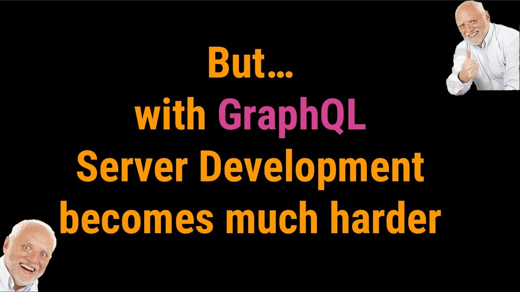 But… with GraphQL Server Development becomes mu...