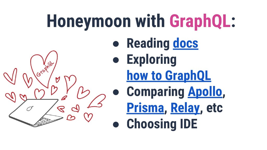Honeymoon with GraphQL: ● Reading docs ● Explor...
