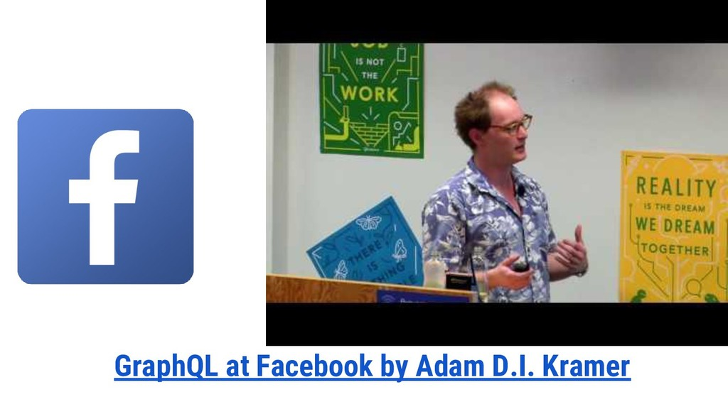 GraphQL at Facebook by Adam D.I. Kramer