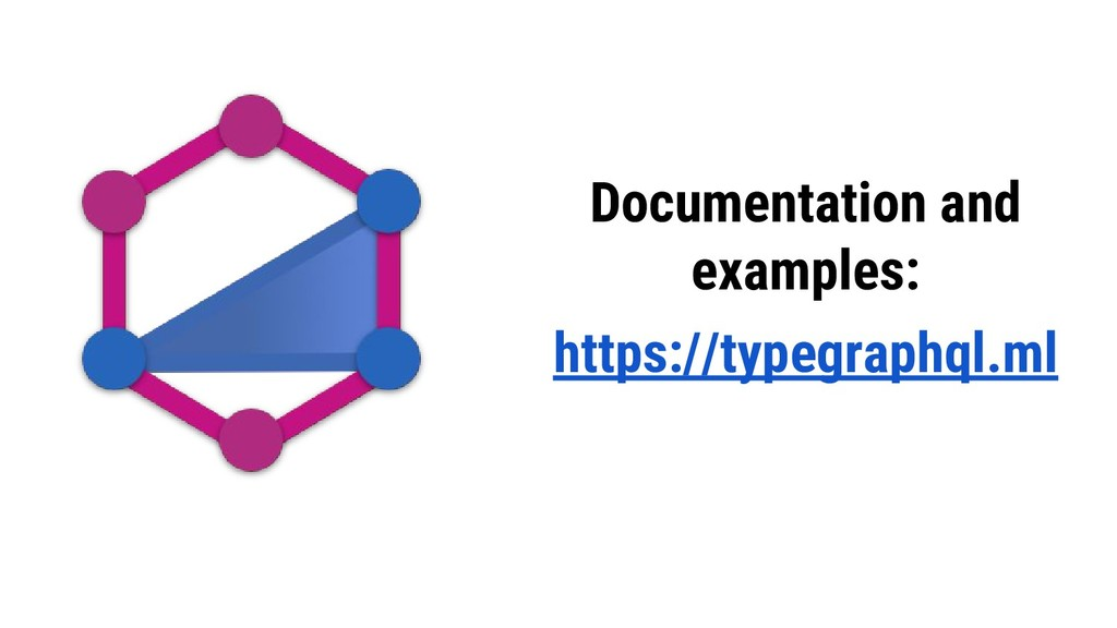 Documentation and examples: https://typegraphql...