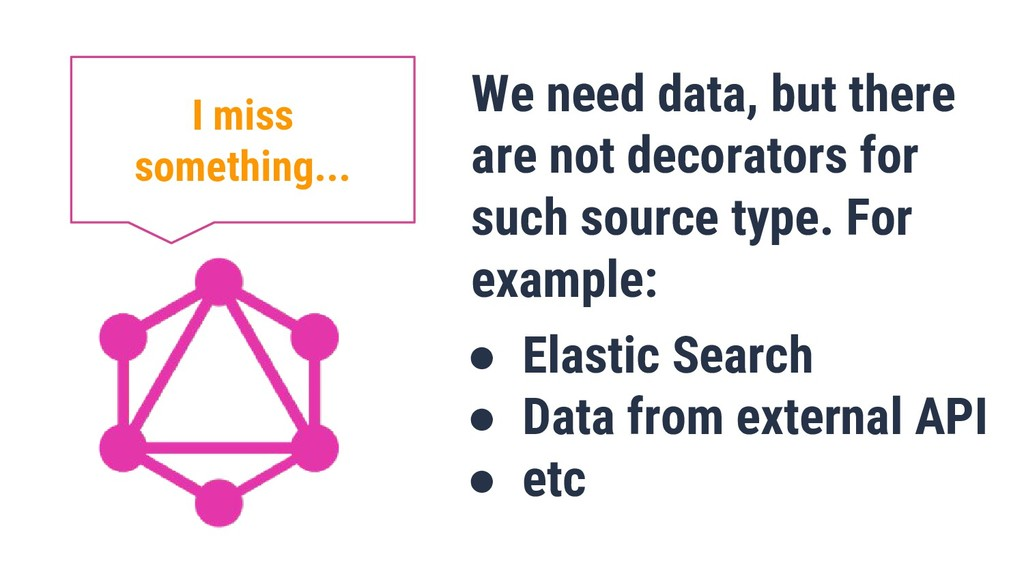 We need data, but there are not decorators for ...