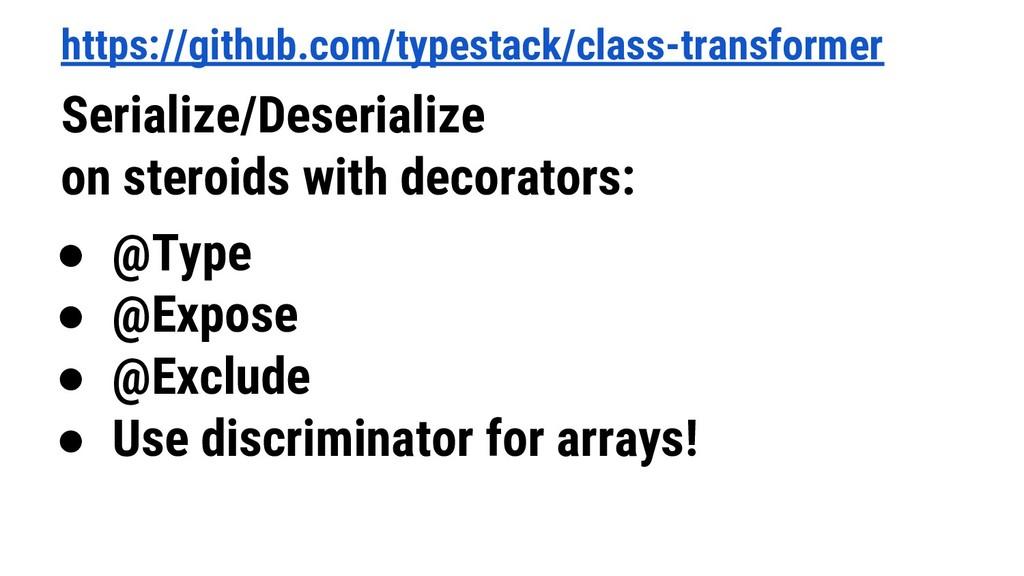https://github.com/typestack/class-transformer ...