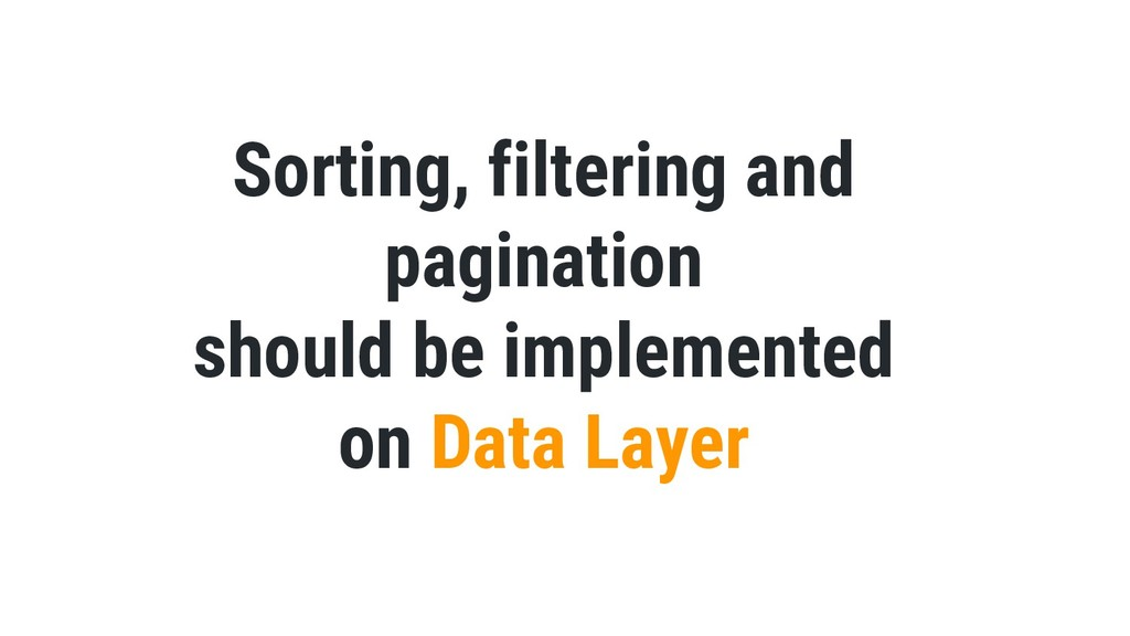 Sorting, filtering and pagination should be imp...
