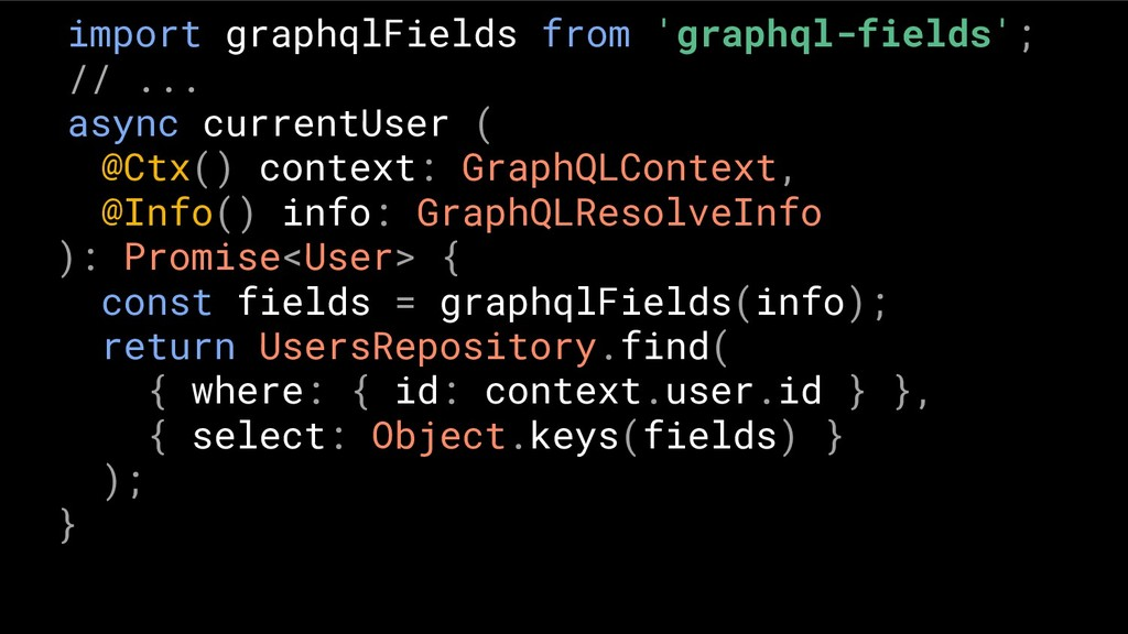 import graphqlFields from 'graphql-fields'; // ...