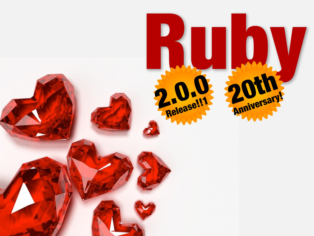 Ruby 20th Anniversary! 2.0.0 Release!!1