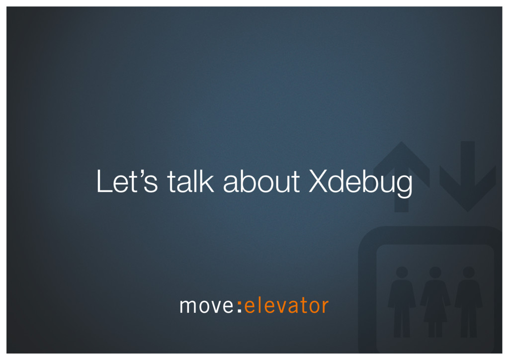 Let's talk about Xdebug
