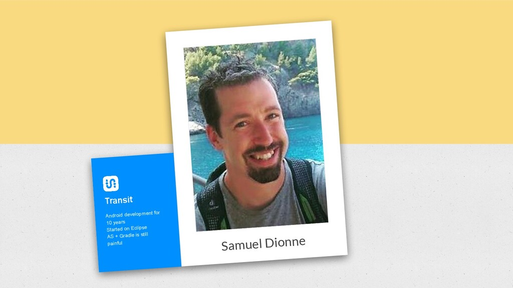 Samuel Dionne Transit Android development for 1...