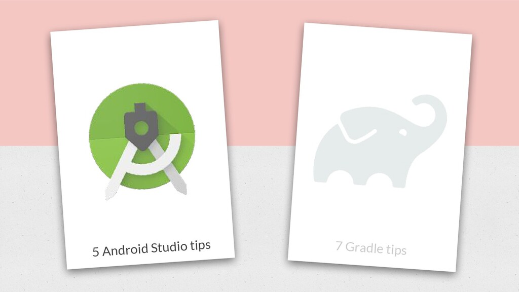 7 Gradle tips 5 Android Studio tips