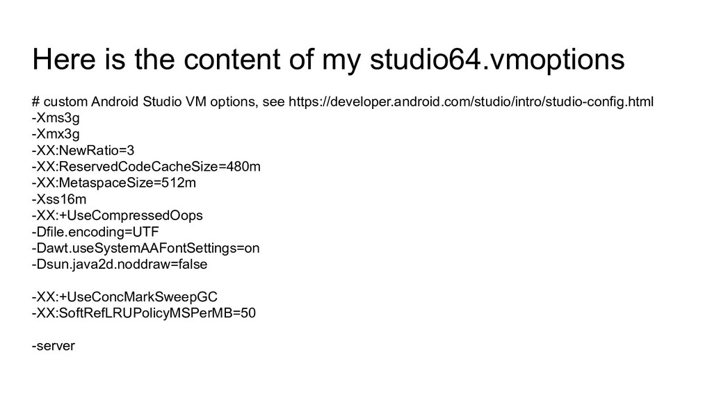 Here is the content of my studio64.vmoptions # ...