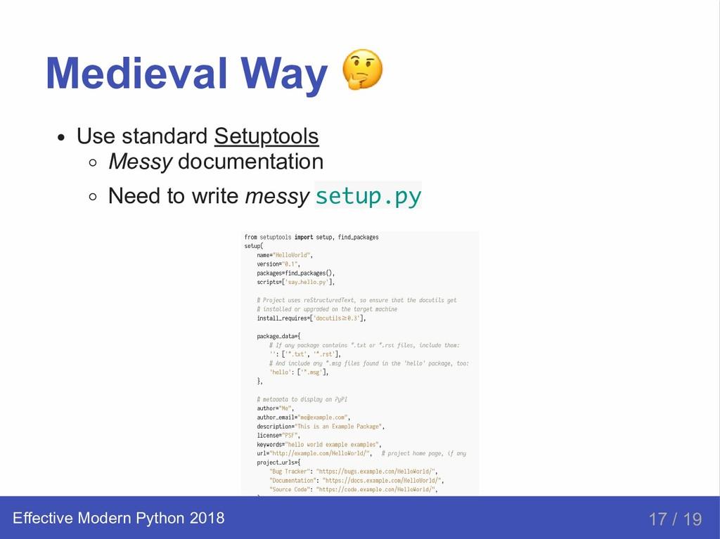 Medieval Way Use standard Setuptools Messy docu...